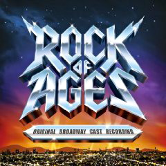 Rock of Ages Original Broadway Cast Recording